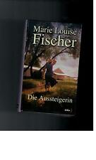Marie Louise Fischer - Die Aussteigerin - 2003