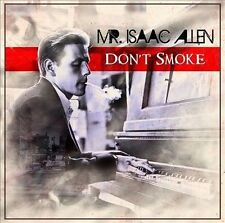 Don't Smoke by Mr. Isaac Allen (CD, Jul-2011, Horizon Music Group) Brand New