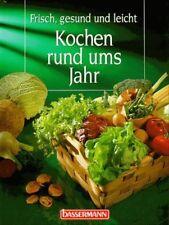 Kochen rund ums Jahr. Frisch, gesund und leicht - Armin Roßmeier