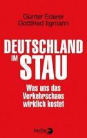 Deutschland im Stau von Gottfried Ilgmann und Günter Ederer (2014, Gebunden)