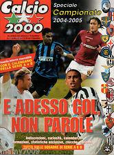 CALCIO2000=SPECIALE CAMPIONATO 2004-2005=TUTTO SULLE SQUADRE DI SERIE A E B
