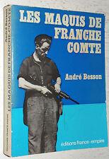 MAQUIS DE FRANCHE-COMTE A. BESSON DEDICACE / RESISTANCE FFI LIBERATION 1942-1944