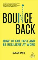 Bounce Back How to Fail Fast and be Resilient at Work 9780749497361 | Brand New