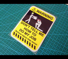 DON'T TELL ME HOW TO DO MY JOB toolbox UTE WARNING Sign Reflective Decal Sticker