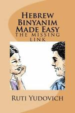 Hebrew Binyanim Made Easy : The Missing Link by Ruti Yudovich (2015, Paperback)