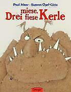 Drei miese, fiese Kerle von Paul Maar (2008, Gebundene Ausgabe)