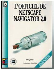 JAMES (Phil)  L'officiel de Netscape Navigator 2.0 (1996) AVEC CD-ROM