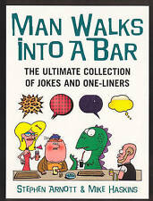 Man Walks Into a BarThe Ultimate Collection of Jokes and One-Liners by Stephen …