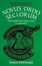 Novus Ordo Seclorum : The Intellectual Origins of the Constitution by Forrest...