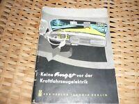 Keine Angst vor der Kraftfahrzeugelektrik VEB Verlag Berlin, 1964 Pilling