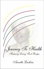 Journey To Health by Annette Larkins - NEW & AUTOGRAPHED!!
