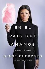 El País Que Amamos : La Verdadera History de una Familia Divividida by Diane...