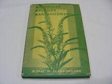 AMERICAN FLOWER ARRANGEMENT - OPAL M. SCARBOROUGH - VINTAGE 1939 HARDBACK BOOK!