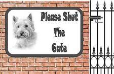 West Highland Terrier Shut the Tor Beware of the Dog Tor Schild