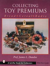 Collecting Toy Premiums Bread-Cereal-Radio with Values and 854 color photos