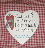 Primitive Country Heart GOD MADE US SISTERS. HEARTS MADE US FRIENDS. wood sign