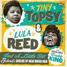 TINY TOPSY & LULA REED-JUST A LITTLE BIT: FEDERAL`S QUEENS OF NEW BREED CD NEW