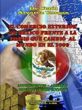 El Comercio Exterior de México Frente a la Crisis Que Cambió Al Mundo en El...