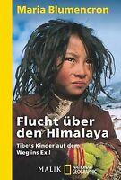 Flucht über den Himalaya: Tibets Kinder auf dem Weg ins ... | Buch | Zustand gut