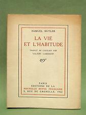 BUTLER (S.) & V. LARBAUD : La Vie et l'habitude - 1922 - Grand papier