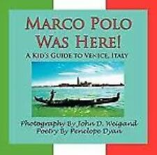 Marco Polo Was Here! a Kid's Guide to Venice, Italy by Penelope Dyan (2009,...