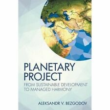 Planetary Project: From Sustainable Development to Managed Harmony