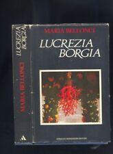 Bellonci  Lucrezia Borgia Mondadori  1974 prima edizione R