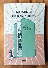 Kaye Gibbons, Una donna virtuosa, Ed. Theoria, 1994
