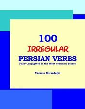 100 Irregular Persian Verbs (Fully Conjugated in the Most Common Tenses)(Farsi-E