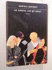 UN SABATO CON GLI AMICI Andrea Camilleri Mondadori 2009 Prima edizione romanzo