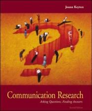 Communication Research : Asking Questions, Finding Answers by Joann Keyton...