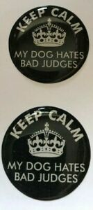 Dog Show Ring Number Clip Pin - Keep Calm My Dog Hates Bad Judges (NEW)