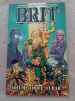 BRIT Vol 3 Fubar TPB (2009, Image Comics)  BROWN KUHN KIRKMAN BELLEGARDE NM