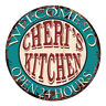CPK-0518 CHERI'S KITCHEN OPEN 24HRS Chic Sign Mother's day Birthday Gift