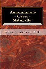 Autoimmune Cases - Naturally!: Treating Autoimmune Disorders Using Energy Psycho