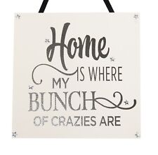 Home is where your bunch of crazies are - Handmade Wooden Plaque