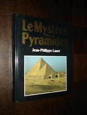 LE MYSTERE DES PYRAMIDES - J.-Ph. Lauer 1989 - Egyptologie - b