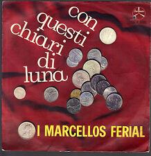 CON QUESTI CHIARI DI LUNA - LA STORIA DI TUTTI # I MARCELLOS FERIAL