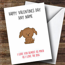 Funny Dog Love You Almost As Much Personalised Valentines Card