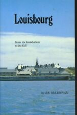 Louisbourg: From Its Foundation to Its Fall