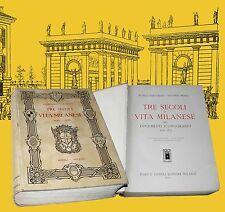 Tre secoli di vita Milanese 1630 - 1875 Hoepli Peste Teatri Duomo Milano Costumi