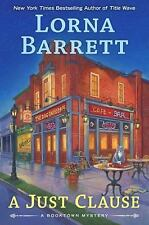 A Booktown Mystery: A Just Clause 11 by Lorna Barrett (2017, Hardcover)
