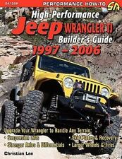 High-Performance Jeep Wrangler Builder's Guide 1997-2006 by Christian Lee...
