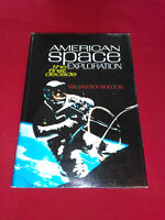American Space Exploration: The First Decade by William Shelton (1967,HC)1st #uh
