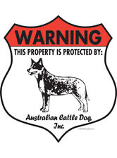 "Warning! Australian Cattle Dog - Property Protected Aluminum Dog Sign - 7"" x 8"""