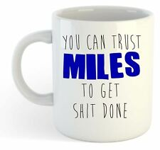 You Can Trust Miles To Get S--t Done - Funny Named Gift Mug Blue