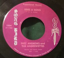 Song Bird 1004 45 INEZ ANDREWS AND THE ANDREWETTES Sing A Song promo hear