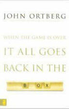 Very Good, When the Game Is Over, It All Goes Back in the Box, Ortberg, John, Bo