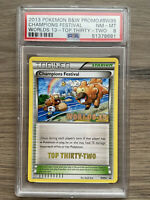 Pokemon Worlds 13 TOP THIRTY TWO Champions Festival BW95 PSA 8 Trophy Card