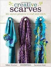 Creative Scarves: 25 Stylish Projects to Craft and Stitch, New, Borchers, Heidi,